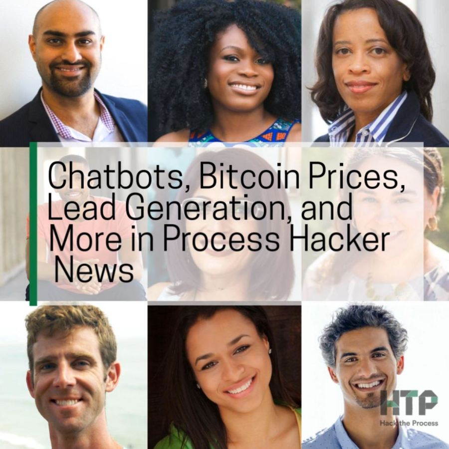Chatbots, Bitcoin Prices, Lead Generation, and More in Process Hacker News