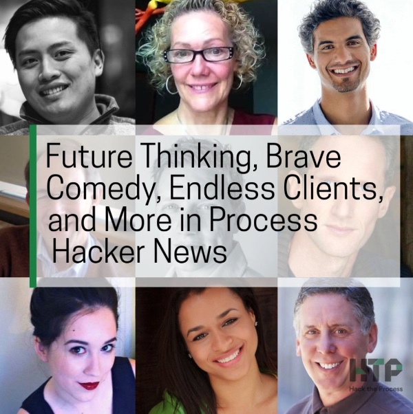 Future Thinking, Brave Comedy, Endless Clients, and More in Process Hacker News