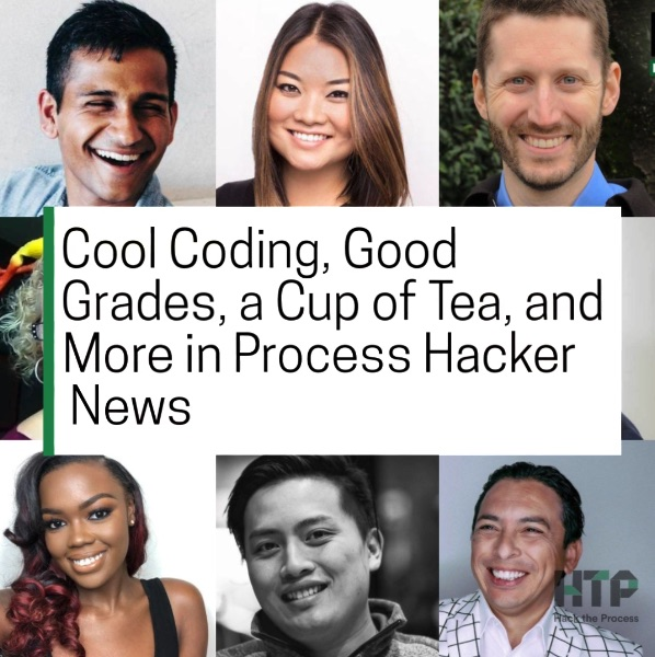 Cool Coding, Good Grades, a Cup of Tea, and More in Process Hacker News