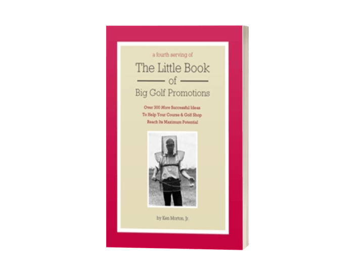 A Fourth Serving of The Little Book of Big Golf Promotions