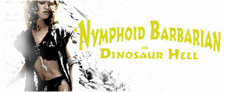 A Nymphoid Barbarian In Dinosaur Hell