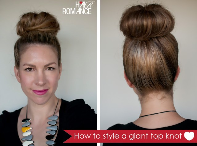 how to style a giant top knot when you don't have a lot of