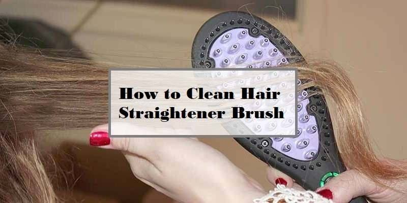 How to Clean a Hair Straightener Brush