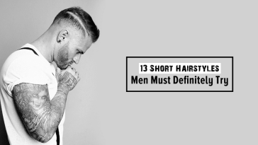 13 Short Hairstyles Men Must Definitely Try In 2018