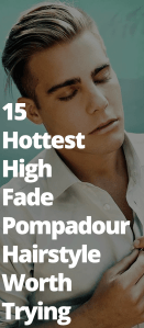 Hottest High Fade Pompadour Hairstyle