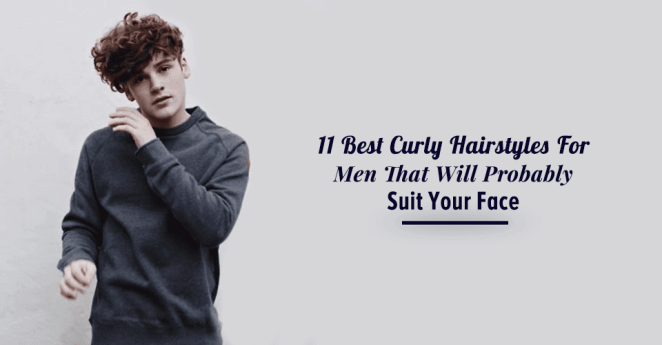 11 Best Curly Hairstyles For Men That Will Probably Suit Your Face