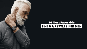 14 Most Favorable Fine Hairstyles For Men