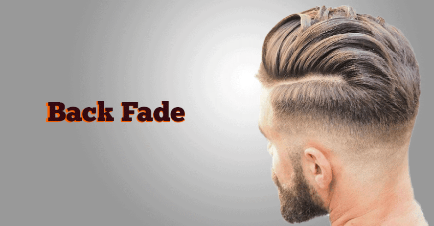 The Back Fade Hairstyle The Smart Charming Look Mens