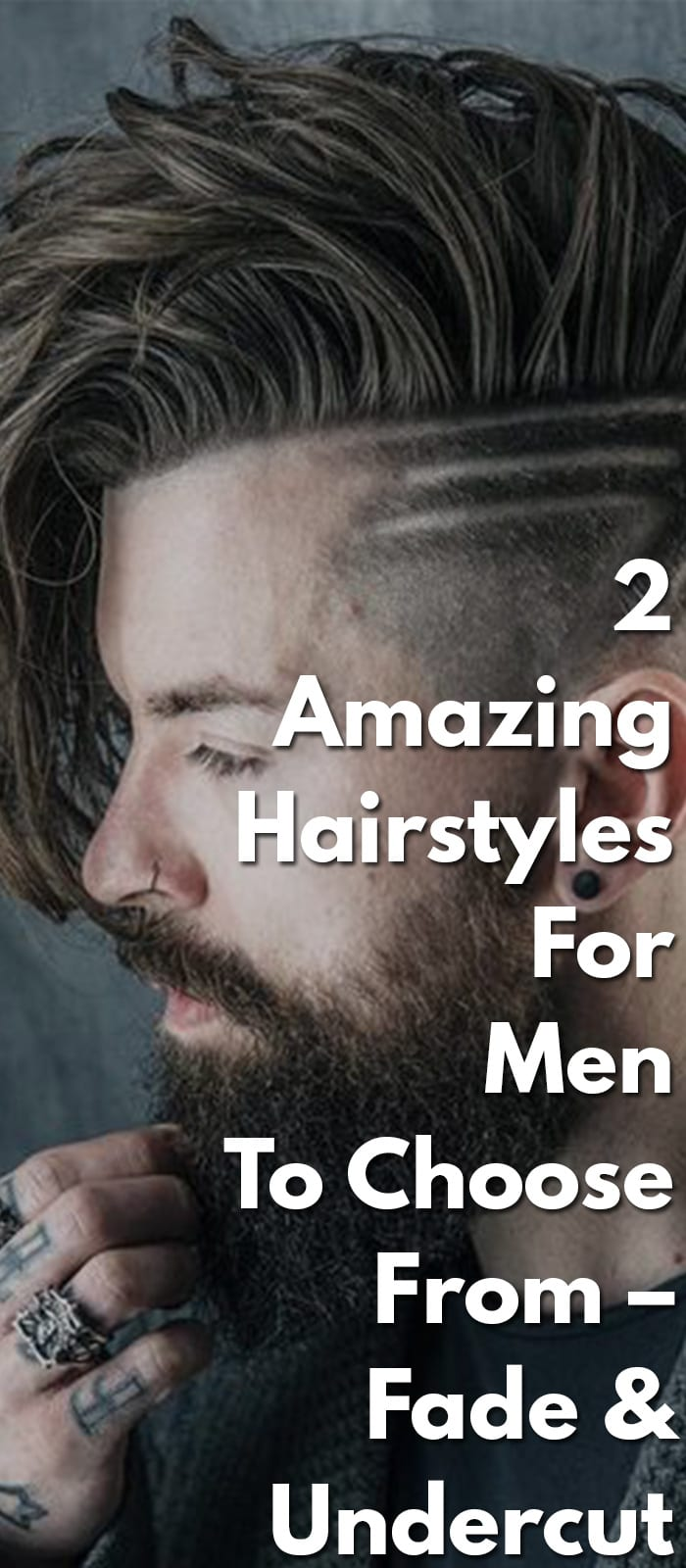 2-Amazing-Hairstyles-For-Men-To-Choose-From-–-Fade-&-Undercut