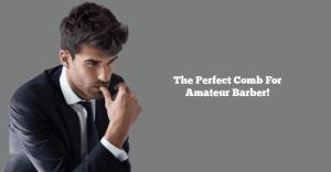 Best-Hair Comb-for-amateur-barber-768x400