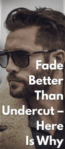 Fade-Better-Than-Undercut-–-Here-Is-Why.