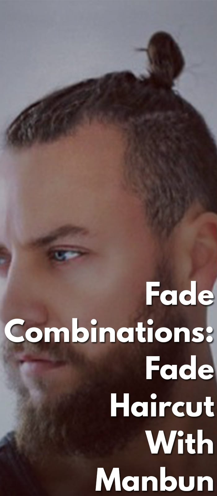 Fade-Combinations-Fade-Haircut-With-Manbun.