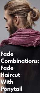 Fade-Combinations-Fade-Haircut-With-Ponytail