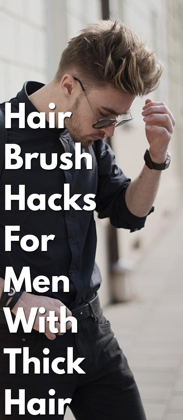 Hair-Brush-Hacks-For-Men-With-Thick-Hair.