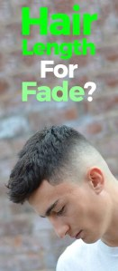 Hair Length For A Fade Haircut.