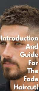 Introduction-And-Guide-For-The-Fade-Haircut!.