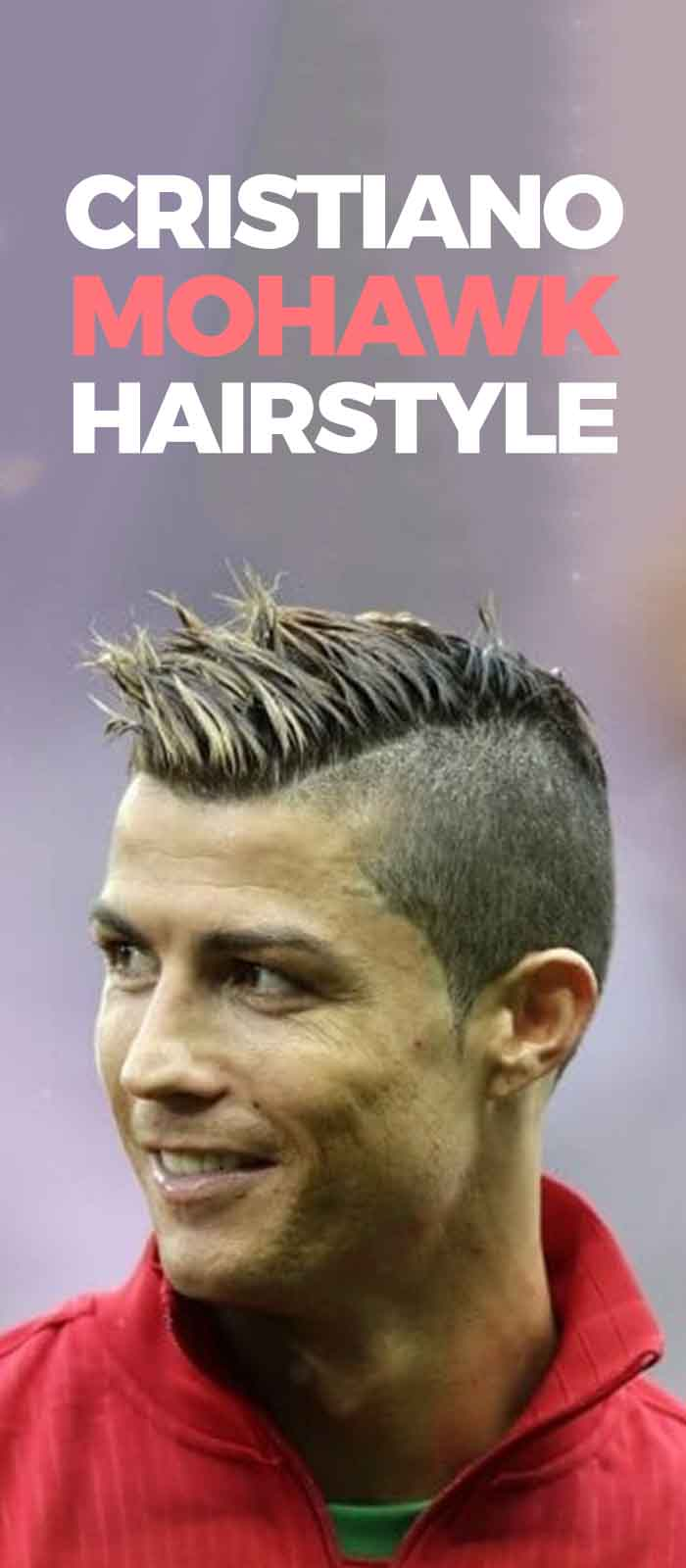 Mohawk Hairstyle – Cristiano Ronaldo Edition 2019