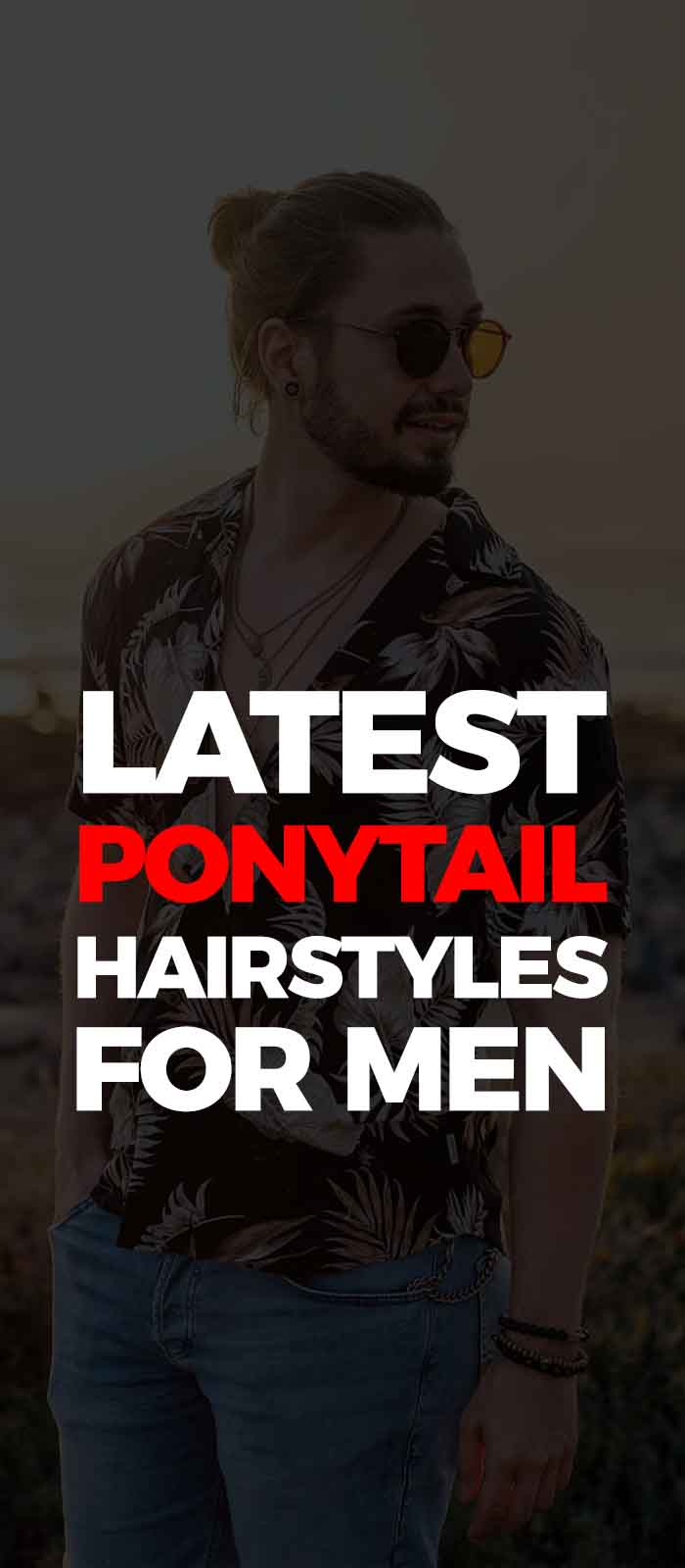 Ponytail Hairstyle For Men 2019.