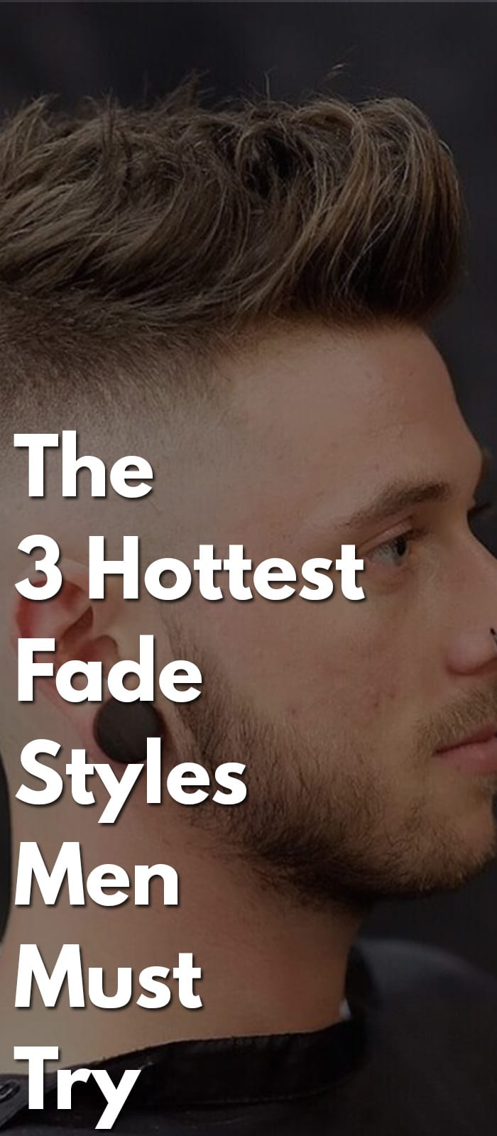 The-3-Hottest-Fade-Styles-Men-Must-Try-.
