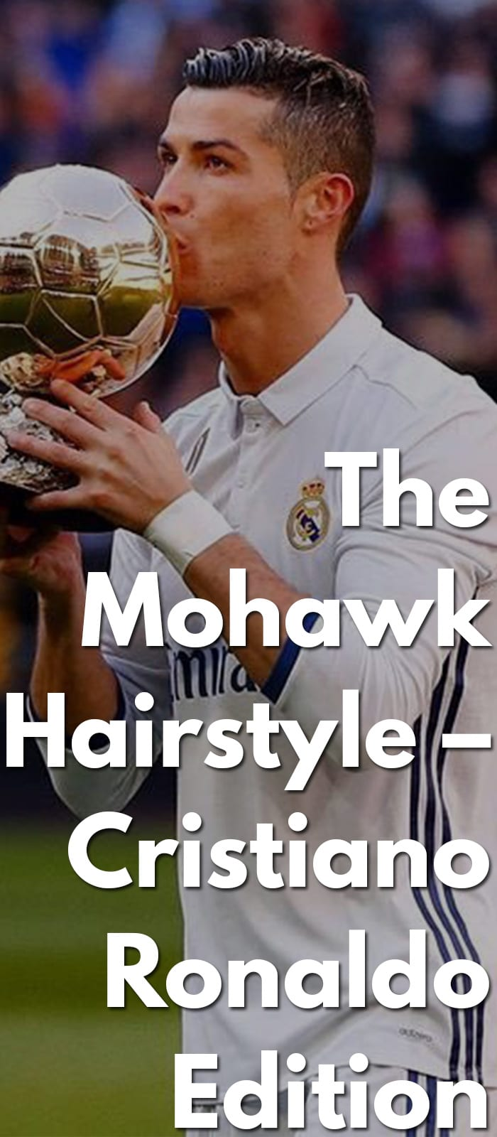 The-Mohawk-Hairstyle-–-Cristiano-Ronaldo-Edition..