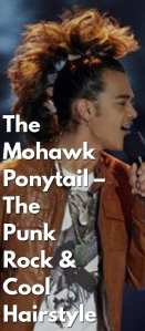The-Mohawk-Ponytail-–-The-Punk-Rock-&-Cool-Hairstyle..