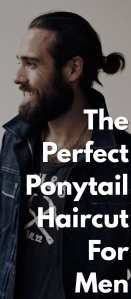 The-Perfect-Ponytail-Haircut-For-Men.