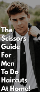 The-Scissors-Guide-For-Men-To-Do-Haircuts-At-Home!.