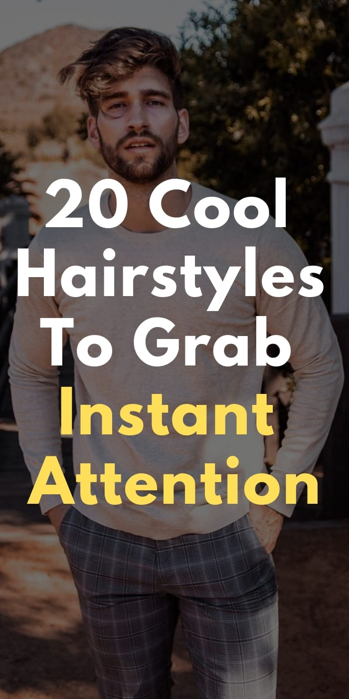 20 Cool Hairstyles To Grab Instant Attention