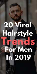 20 Viral Hairstyle Trends For Men In 2019