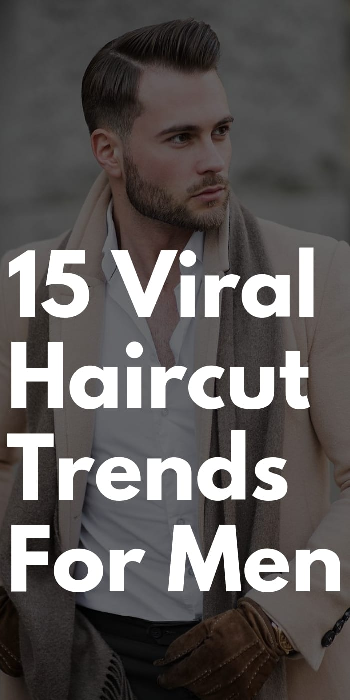 15 Viral Haircut Trends For Men In 2019