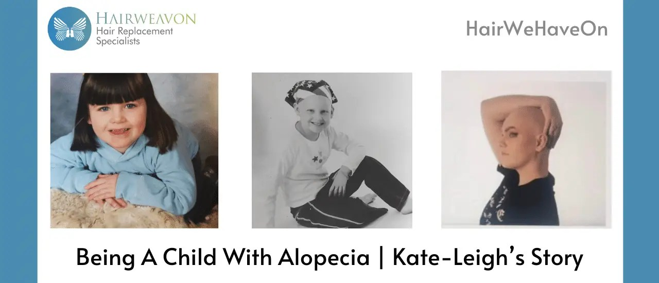 Being A Child With Alopecia | Kate-Leigh's Story | Blog Banner