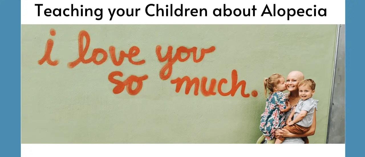 Teaching Children About Alopecia | Mum Ariel