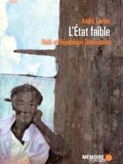 Haïti - Culture : L'État faible. Haïti et la République Dominicaine