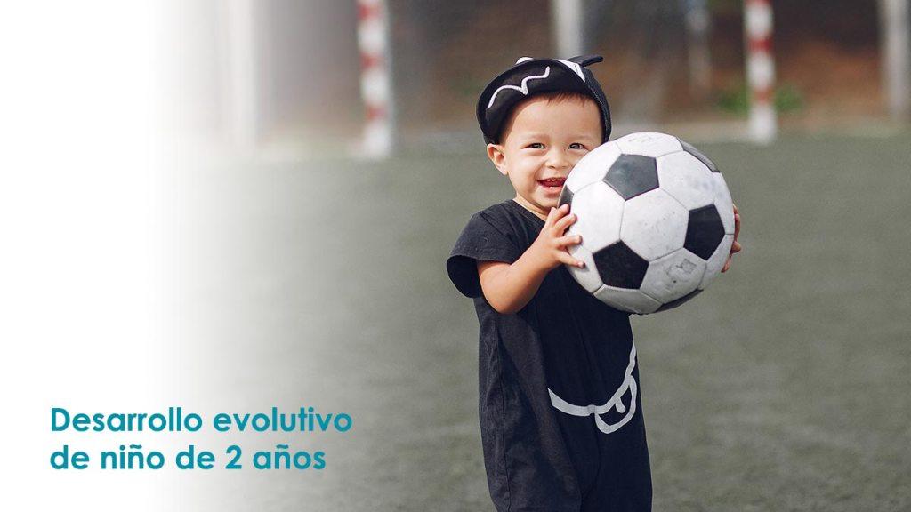 Desarrollo evolutivo niño de 2 años