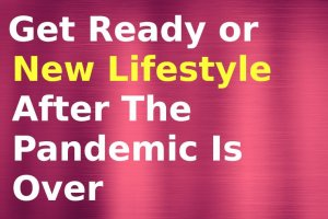get reqady for new lifestyle changes