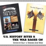 U.S. History Bites & The War Rages On