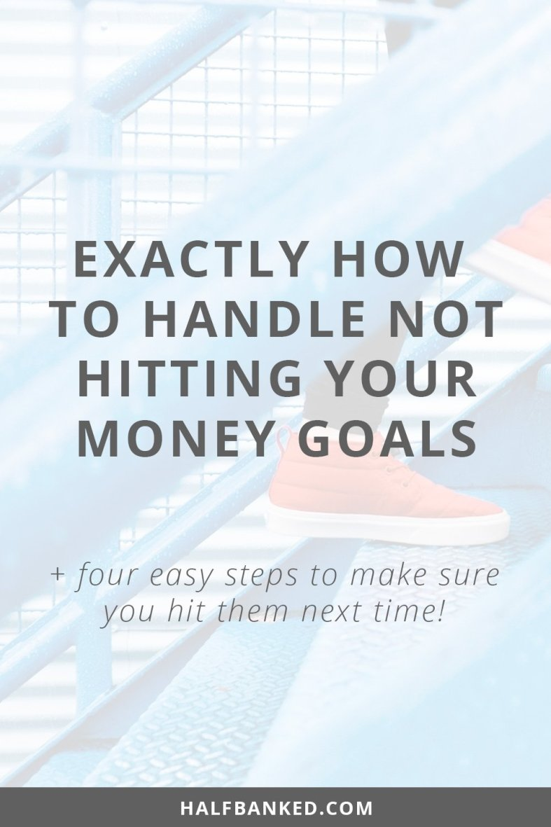 Exactly how to handle not hitting your money goals - which let's be real, happens to the best of us! Four actionable steps to make sure you hit your savings, investing, earning and other goals next time.