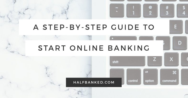A step-by-step guide to help you start online banking