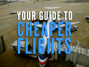 Your Guide To Cheaper Flights