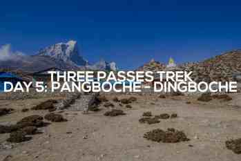 Three Passes Trek Day 5: Pangboche to Dingboche