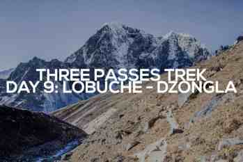 Three Passes Trek Day 9: Lobuche – Dzongla