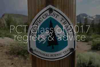 Regrets And Advice: Pacific Crest Trail Thru-hikers (2017)