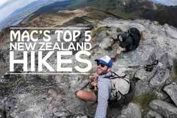 Mac's 5 Favorite Hikes in New Zealand