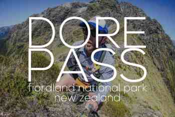 Hiking Dore Pass Route in New Zealand [VIDEO]