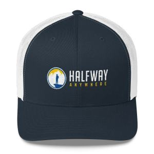Halfway Anywhere Trucker Hat
