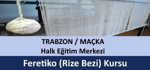 trabzon-macka-feretiko-rize-bezi-kursu