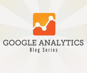 Blog Series On All Things Google Analytics