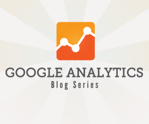 Blog Series On All Things Google Analytics