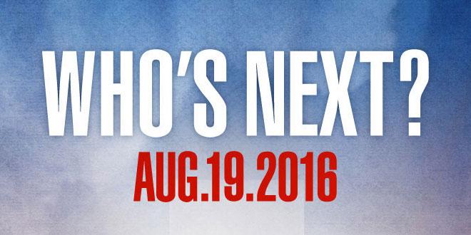 whos-next-19-aug-16