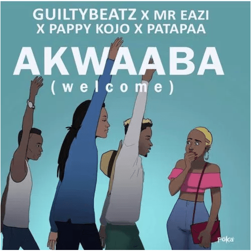 Guiltybeatz-ft-Pappy-Kojo-Mr-Eazi-Patapaa-Akwaaba